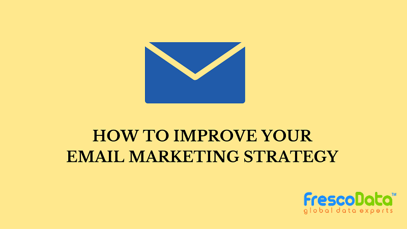 Improve Your Email Marketing Strategy
