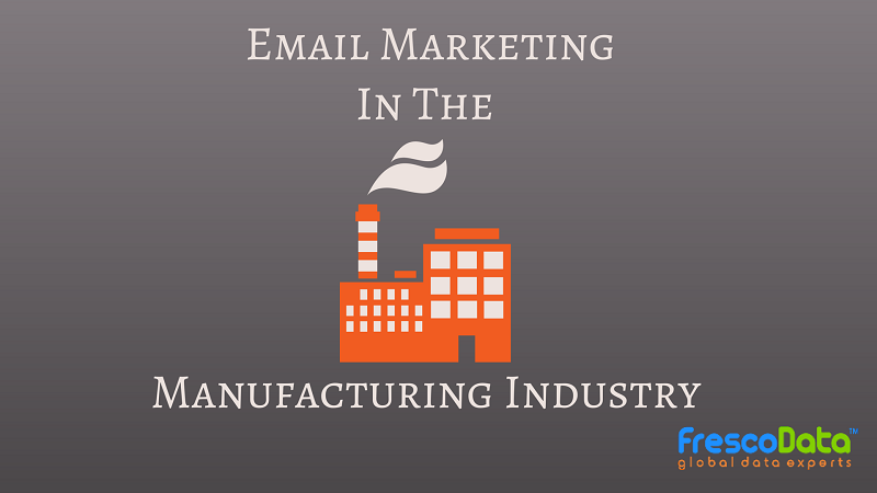 Email Marketing in Manufacturing Industry