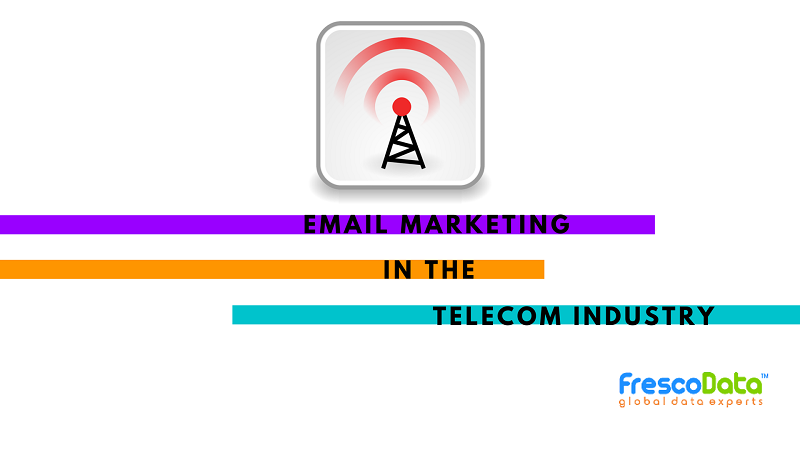 Email Marketing for Telecom Industry